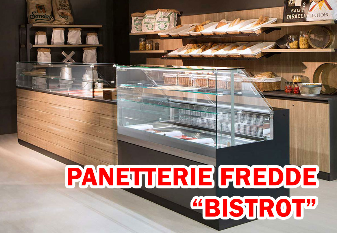 PANETTERIE REFRIGERATE LINEA BISTROT